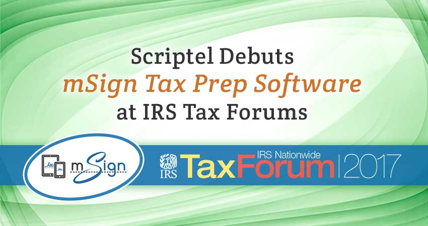 Scriptel Debuts mSign Tax Prep Software at IRS Tax Forums