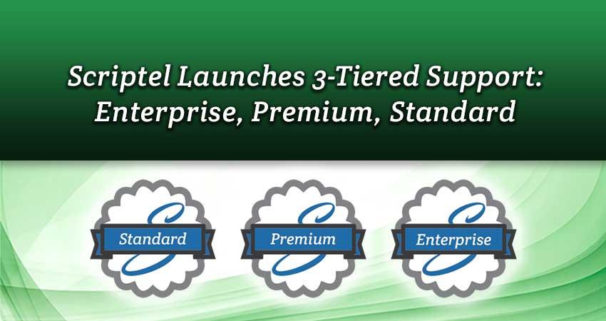 Scriptel Launches 3-Tiered Support: Enterprise, Premium, Standard