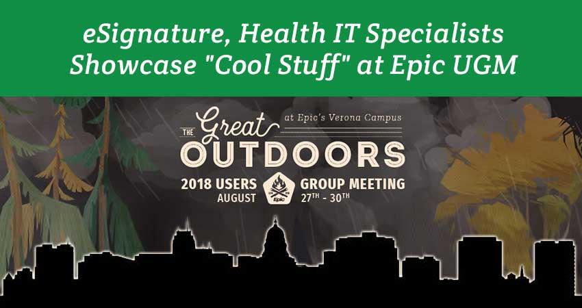 "eSignature, Health IT Specialists Showcase ""Cool Stuff"" at Epic UGM"