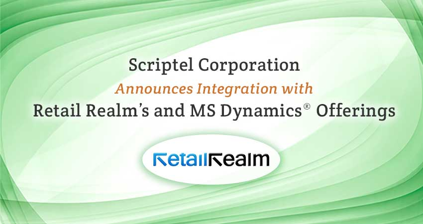 Scriptel Corporation Announces Integration with Retail Realm's Product Line and Microsoft Dynamics® Offerings