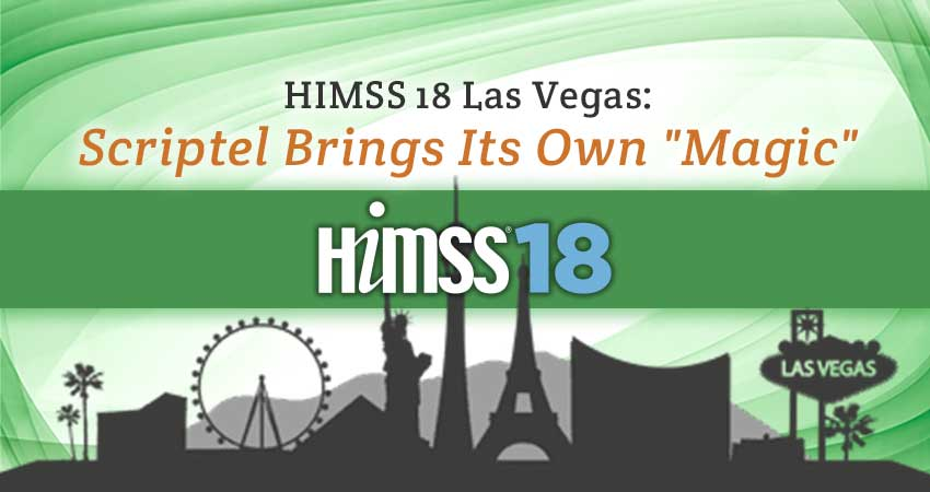 Scriptel Brings Its Own Brand of 'Magic' to HIMSS 18 Las Vegas