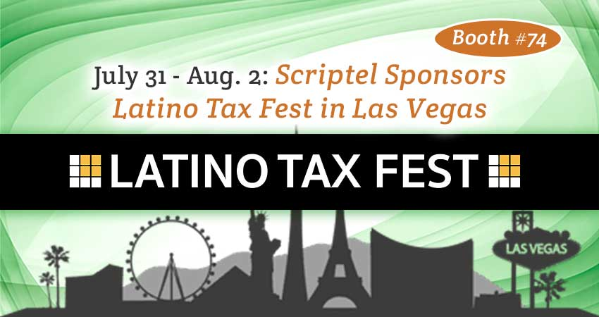 Scriptel Sponsors Latino Tax Fest in Las Vegas July 31 thru Aug. 2